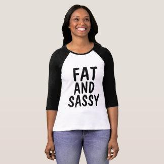 FAT AND SASSY T-shirts