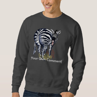 Fat Butt Zebra, [Your Own Comment] Sweatshirt