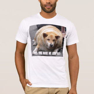 fat_dog, Does this make me look fat? T-Shirt