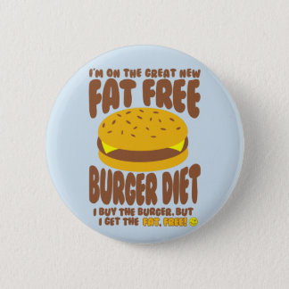 Fat Free Burger Diet 6 Cm Round Badge