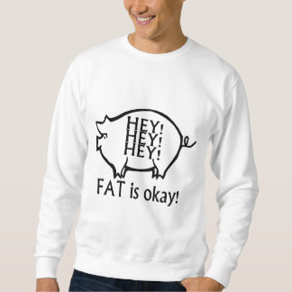 Fat Is Ok Sweatshirt