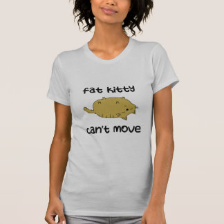 Fat Kitty Can't Move T-Shirt
