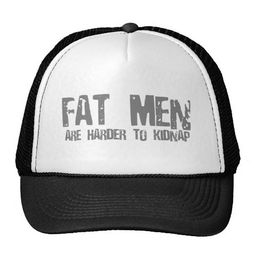 Fat Men Are Harder To Kidnap - Funny comedy humour Mesh Hats