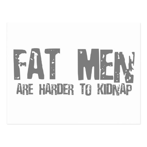 Fat Men Are Harder To Kidnap - Funny comedy humour Post Card
