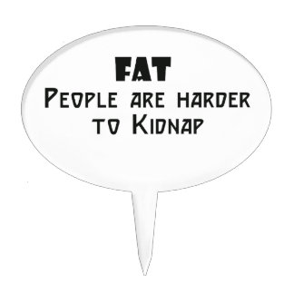 fat people are harder to kidnap cake toppers
