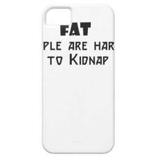 fat people are harder to kidnap iPhone 5 cover