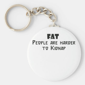 fat people are harder to kidnap key ring