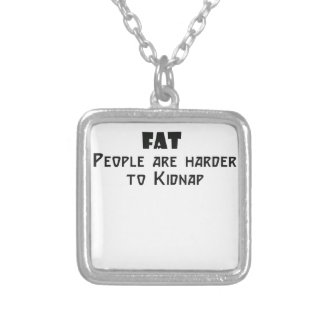 fat people are harder to kidnap silver plated necklace