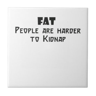 fat people are harder to kidnap small square tile