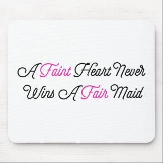 Fate Hearted Never Wins A Fair Maid Mouse Pad