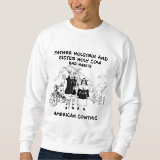 father holstein and sister holy cow-bad habits sweatshirt