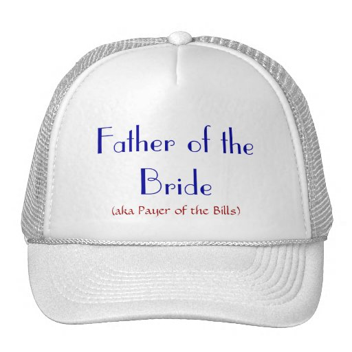 Father of the Bride (aka Payer of the Bills) hat Mesh Hat