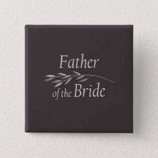 """Father of the Bride"" ""Floral Wedding"" 15 Cm Square Badge"