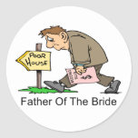 Father Of The Bride (poor house) Round Stickers