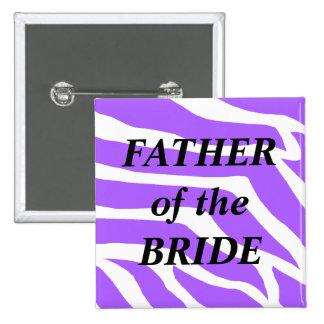 Father Of The Bride Purple Zebra Button