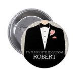 Father of the groom tuxedo name wedding pin button