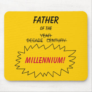FATHER of the MILLENNIUM! - mousepad