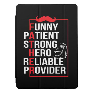 Father Patient Strong Hero Reliable Provide iPad Pro Cover