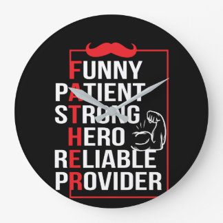 Father Patient Strong Hero Reliable Provide Large Clock