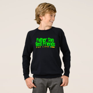 Father Son Best Friends For Life Sweatshirt