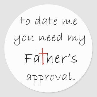 Father's Approval Round Stickers