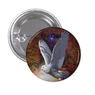 Fathers Day Badge of a Snowy Owl. Pinback Buttons
