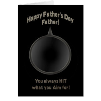 FATHER'S DAY -FATHER - GUN - AIM GREETING CARD