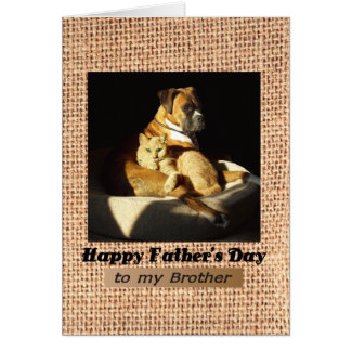 Father's Day for Brother, Boxer and Tabby Cat Card