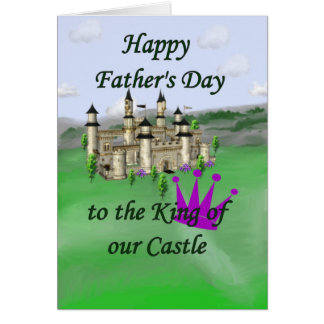 Fathers Day King of Castle Greeting Cards