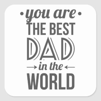 Father's day message best dad in the world square sticker