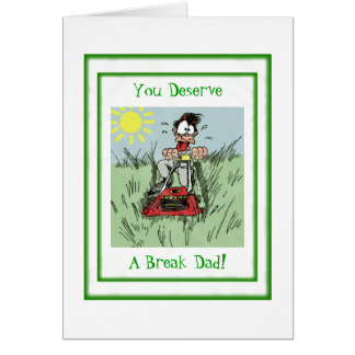 Father's Day You Deserve A Break Card