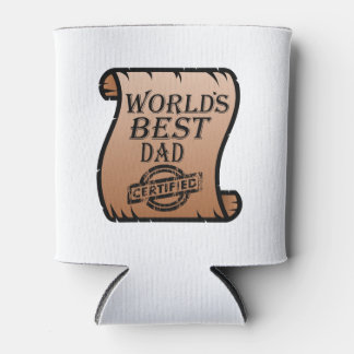 Father's DayWorld's Best Dad Certified Certificate Can Cooler