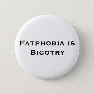 Fatphobia is Bigotry Button