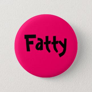 Fatty 6 Cm Round Badge
