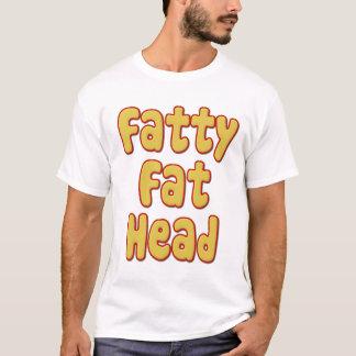 Fatty Fat Head T-Shirt