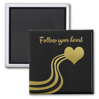 Faux Gold on Black Follow Your Heart Magnet