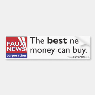 Faux News: The Best News Money Can Buy Bumper Sticker