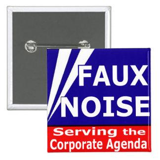Faux Noise Serving the Corporate Agenda 15 Cm Square Badge