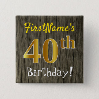 Faux Wood, Faux Gold 40th Birthday + Custom Name 15 Cm Square Badge