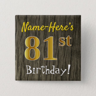 Faux Wood, Faux Gold 81st Birthday + Custom Name 15 Cm Square Badge