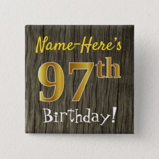 Faux Wood, Faux Gold 97th Birthday + Custom Name 15 Cm Square Badge