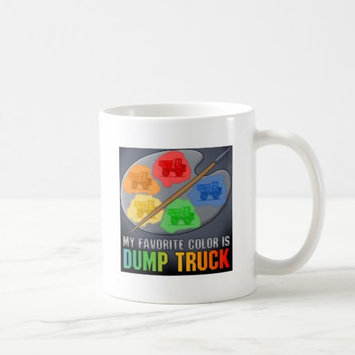 Favorite Color Is Big Dump Truck Coffee Mug