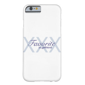 Favorite Ex-Girlfriend Barely There iPhone 6 Case
