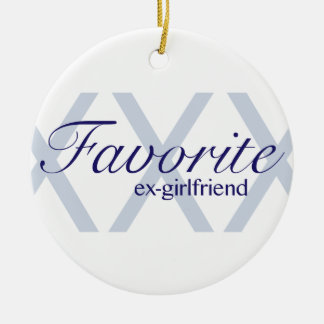 Favorite Ex-Girlfriend Round Ceramic Decoration
