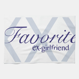 Favorite Ex-Girlfriend Tea Towel