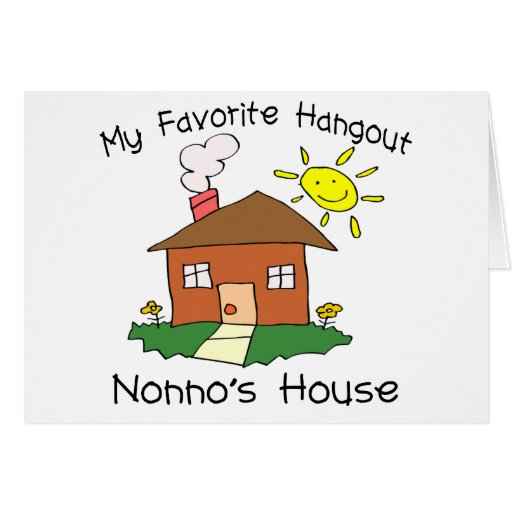 Favorite Hangout Nonno's House Greeting Cards