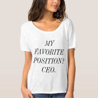 Favorite position CEO T-shirts