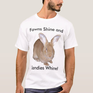 Fawns Shine and Sandies Whine! T-shirt