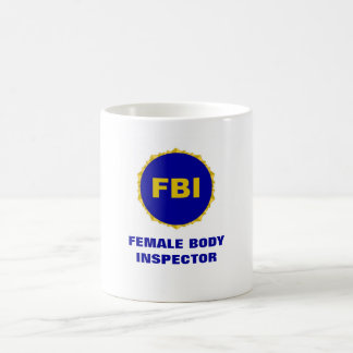 FBI ~ Female Body Inspector Mug