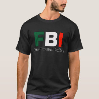FBI Full Blooded Italian Black T- Shirt